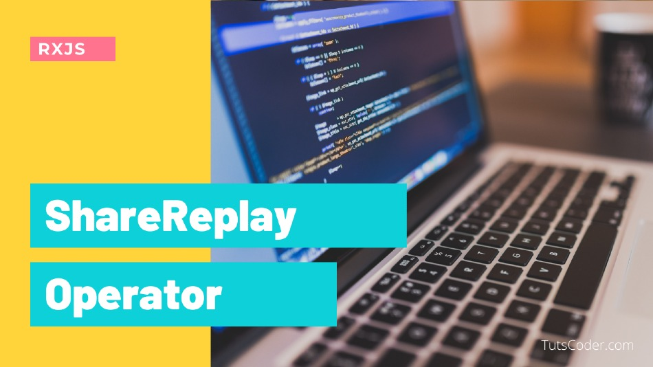 Share Reply - RXJS Operator