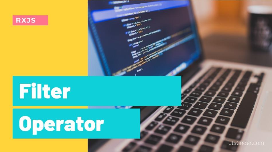 Filter - RXJS Operator