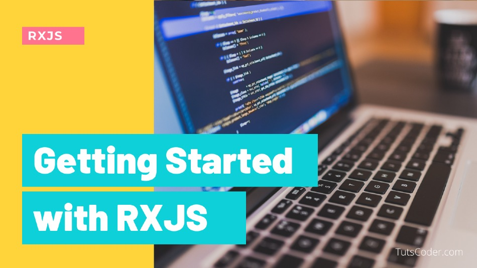 Getting Started With RXJS