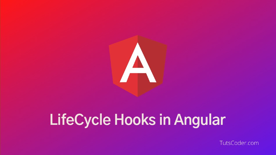 Lifecylce Hooks in Angular