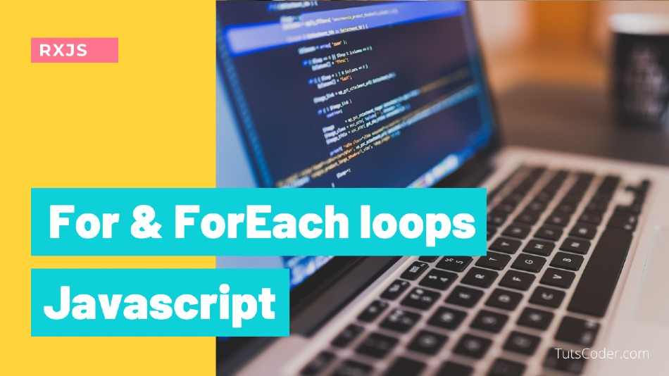 for and forEach loops in javascript