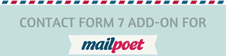 Mailpoet – Contact Form 7 Integration