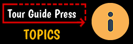 Tour Guide Press Topics