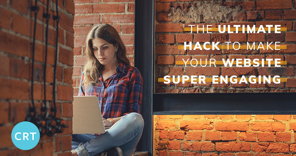 The Ultimate Hack to Make Your Website Super Engaging