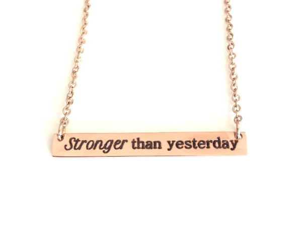 """Stronger than yesterday"""