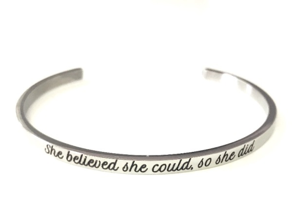 """She believed she could, so she did"" Bracelet"