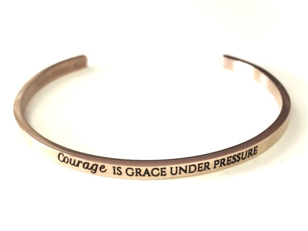 """Courage is grace under pressure"" Bracelet"