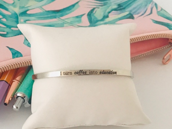 """I Turn Coffee Into Education""  Samsara Bracelet"