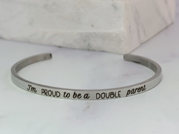 I am proud to be a double parent - Samsara Bracelet