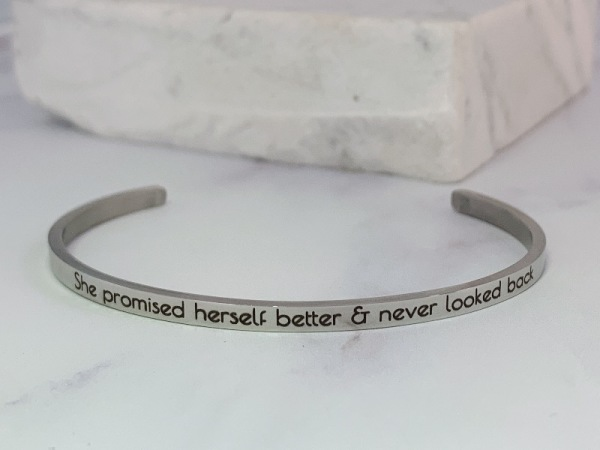 She promised herself better & never looked back -Samsara Bracelet