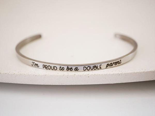I am proud to be a double parent - Samsara Bracelet