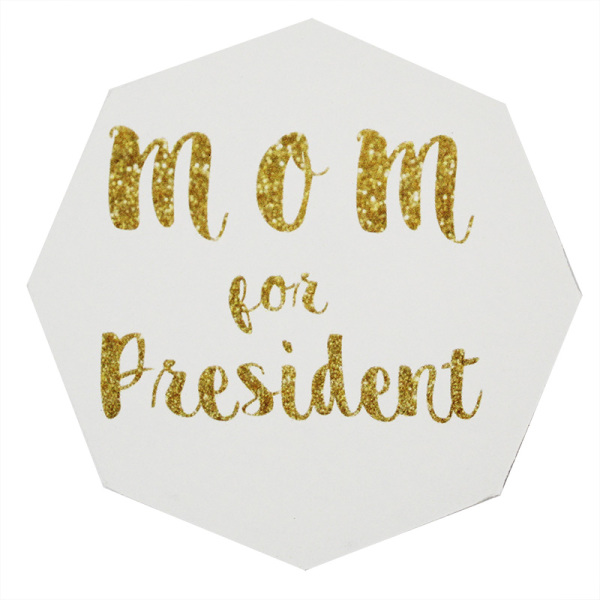 Mom for President Tag