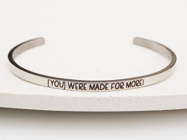 """You were made for more"" Bracelet"