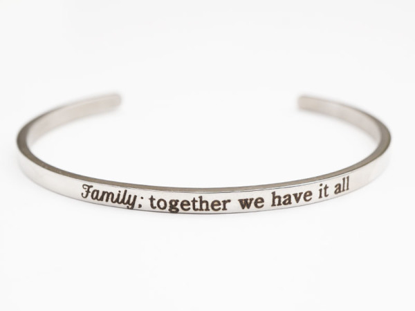 """Family: together we have it all"" Bracelet"