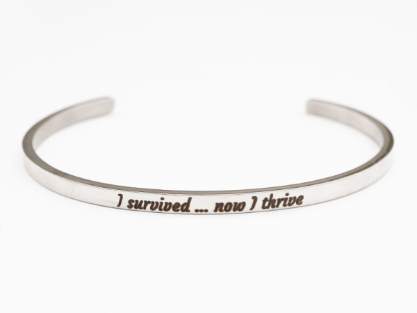 """I Survived...Now I Thrive"" Bracelet"