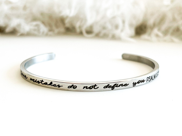 Your mistakes do not define you - Cuff Bracelet