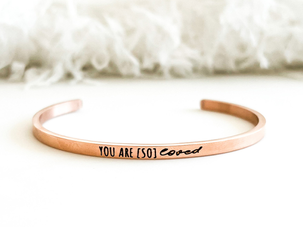 You are so loved - Cuff Bracelet