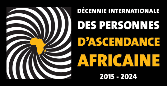 Décennie Internationale des Personnes d'Ascendance Africaine 2015 - 2024 (logo en Français)