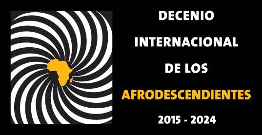 Decenio Internacional de los Afrodescendientes 2015 - 2024 (logo en español)
