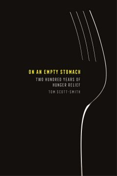 On an Empty Stomach: Two Hundred Years of Hunger Relief