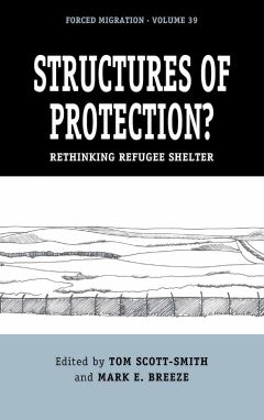 Structures of Protection? Rethinking Refugee Shelter