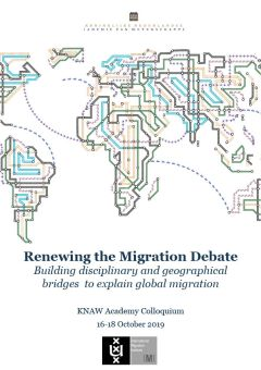 Renewing the Migration Debate: Building disciplinary and geographical bridges to explain global migration
