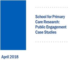 School for Primary Care Research:  Public Engagement Case Studies