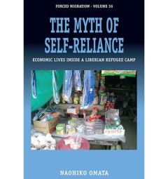The Myth of Self-Reliance: Economic Lives Inside a Liberian Refugee Camp