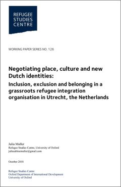 Negotiating place, culture and new Dutch identities: Inclusion, exclusion and belonging in a grassroots refugee integration organisation in Utrecht, the Netherlands
