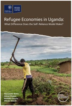 Refugee Economies in Uganda: What Difference Does the Self-Reliance Model Make?