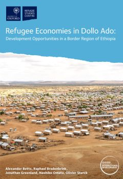 Refugee Economies in Dollo Ado: Development Opportunities in a Border Region of Ethiopia