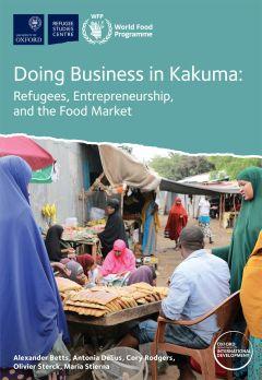 Doing Business in Kakuma: Refugees, Entrepreneurship, and the Food Market