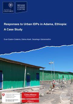 Responses to Urban IDPs in Adama, Ethiopia: A Case Study