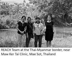 REACH Team at the Thai-Myanmar border, near Maw Ker Tai Clinic, Mae Sot, Thailand