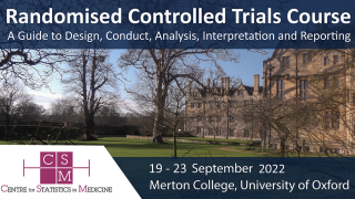 RANDOMISED CONTROLLED TRIALS COURSE: A Guide to Design, Conduct, Analysis, Interpretation and Reporting
