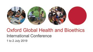 Oxford Global Health and Bioethics International Conference 2019: Call for Papers