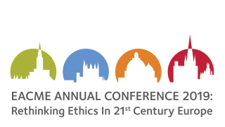 EACME 2019 Call for abstracts - Rethinking Ethics in 21st Century Europe