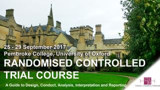The Centre for Statistics in Medicine, University of Oxford invites you to join its Randomised Controlled Trials Course: A Guide to Design, Conduct, Analysis, Interpretation and Reporting.