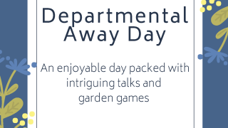 We cordially invite you to attend the Departmental Away Day, held on Monday, August 20th, at St Hugh's College, St Margaret's Rd, Oxford OX2 6LE.