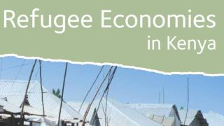 What difference does it make to be a refugee new report on refugee economies in kenya