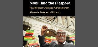 Mobilising the diaspora how refugees challenge authoritarianism