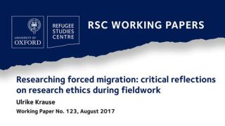 New RSC Working Paper reflects on key ethical questions of fieldwork on forced migration