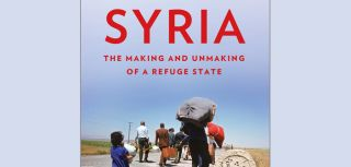 Syria the making and unmaking of a refuge state