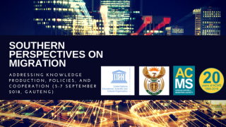 Call for papers southern perspectives on migration addressing knowledge production policies and cooperation international migration conference 5 7 september 2018 gauteng province south africa