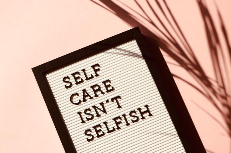 Self-care isn't selfish sign