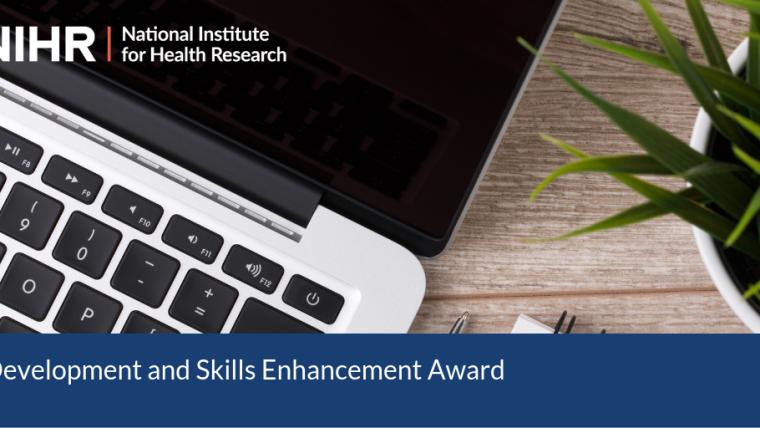 Nihr development and skills enhancement award