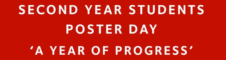 Title: Second Year Students Poster Day 'A Year Of Progress'