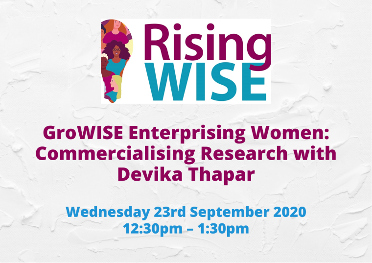 This image is advertising the GroWISE Enterprising Women: Commercialising Research with Devika Thapar online event, being held on 23rd September 2020 from 12:30 pm to 1:30 pm