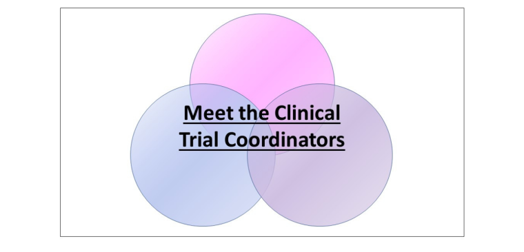 Three circles with the words 'Meet the Clinical Trial Coordinators' on top