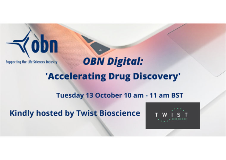 This image is advertising the OBN Digital Event, Accelerating Drug Discovery, kindly being hosted by Twist Bioscience on Tuesday 13 October 2020 from 10:00am - 11:00am BST.